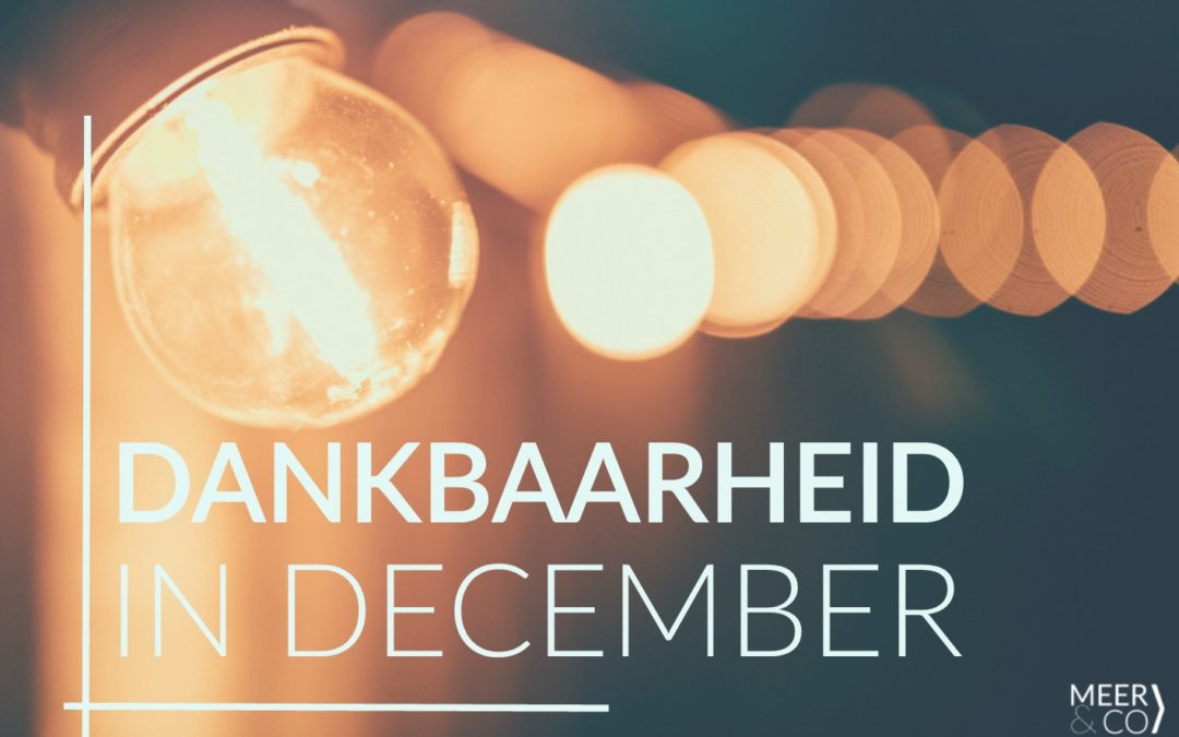 Gelukkig het nieuwe jaar in met een dankbare decembermaand